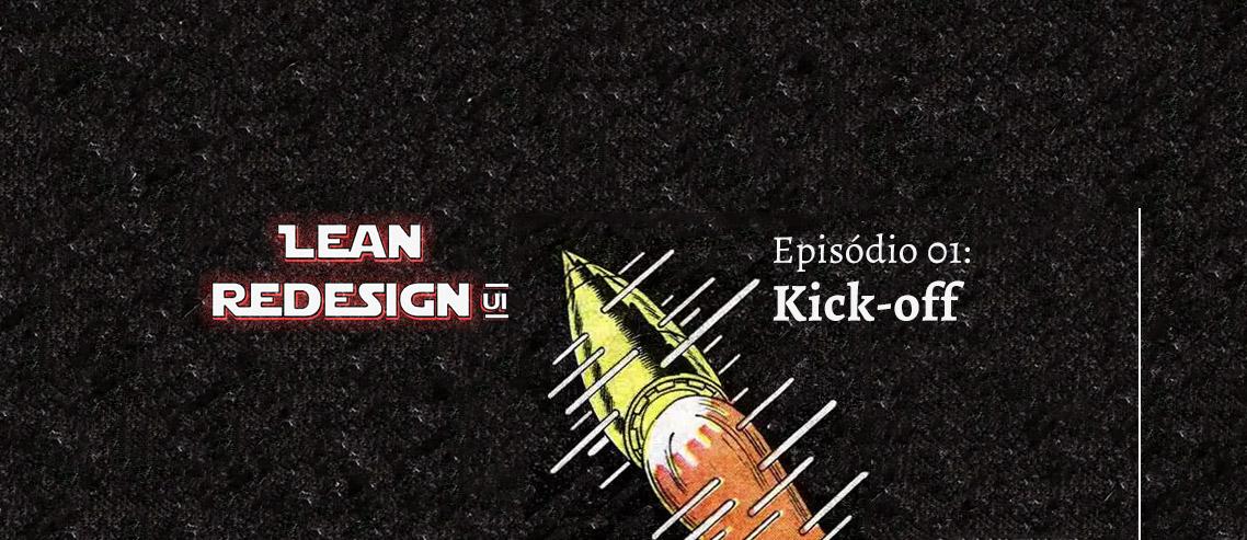 Kick off Lean Redesign UI
