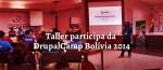 Taller participa da Drupal Camp Bolívia 2014
