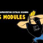 Como reaproveitar estilos usando CSS Modules